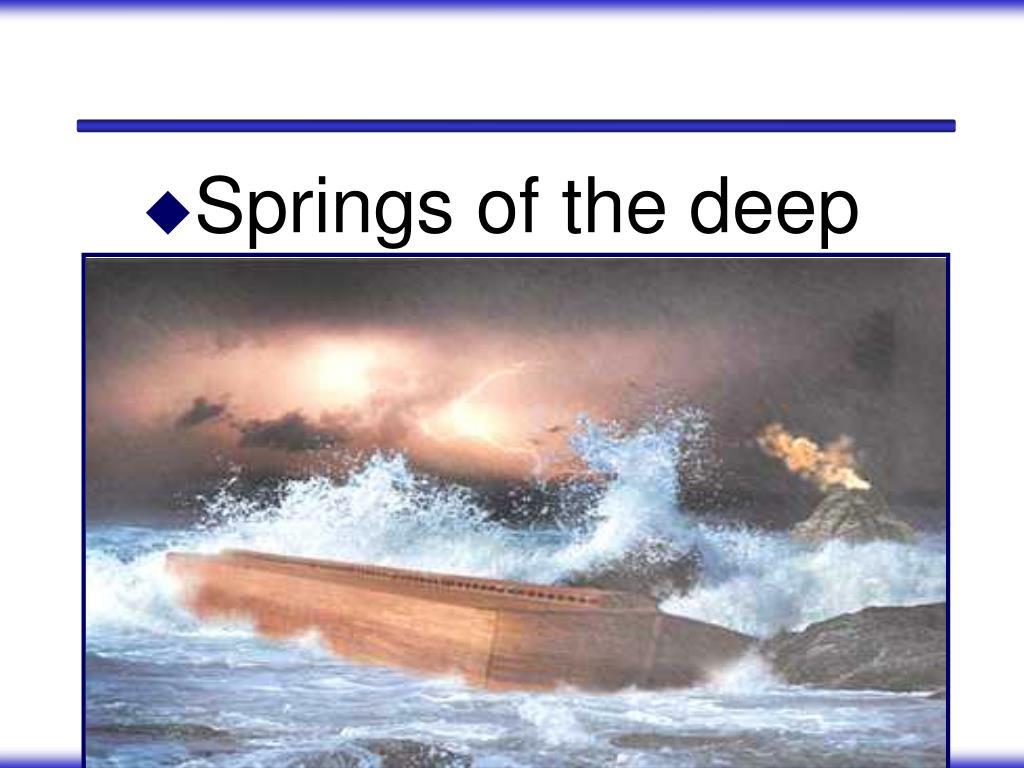 Springs of the deep