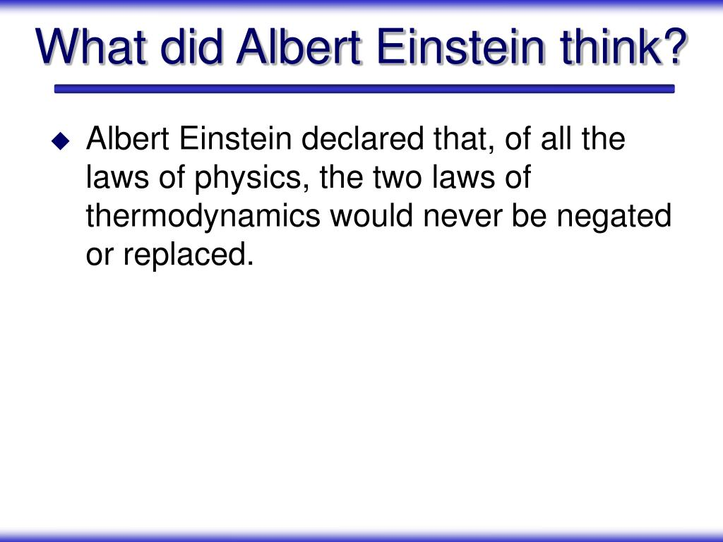 What did Albert Einstein think?