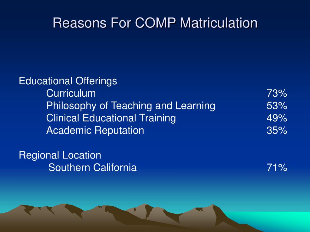 Reasons For COMP Matriculation