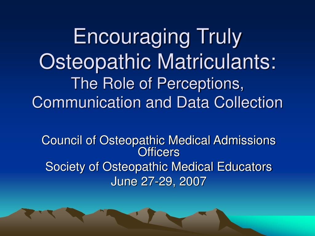 Encouraging Truly Osteopathic Matriculants: