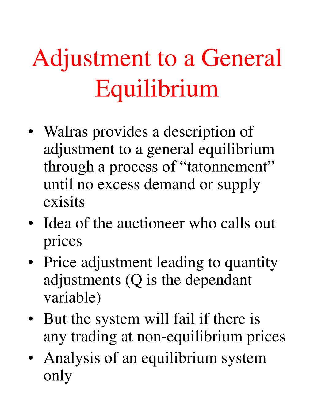 Adjustment to a General Equilibrium