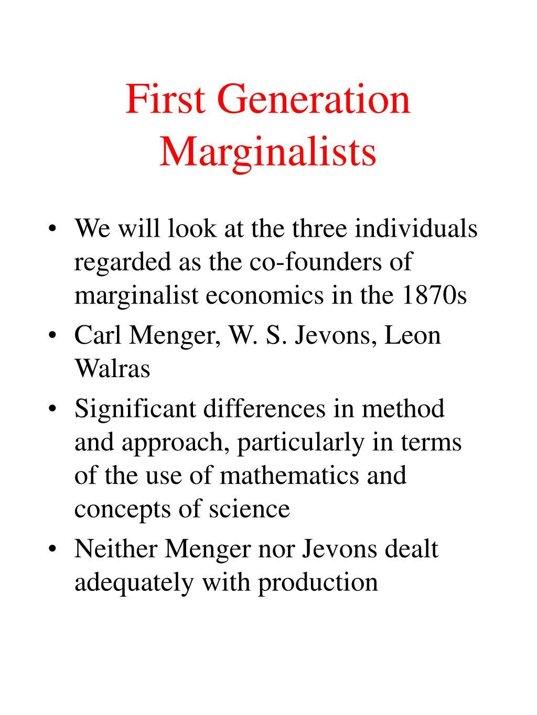 First Generation Marginalists
