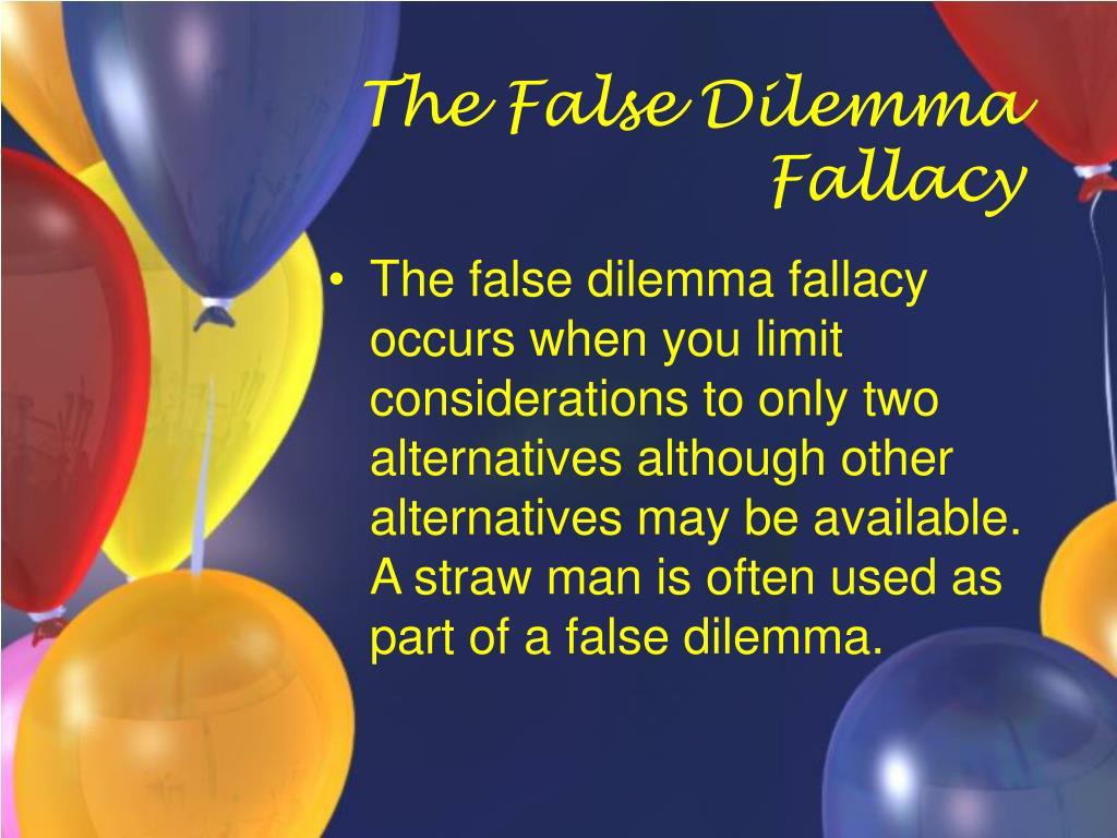 The False Dilemma Fallacy