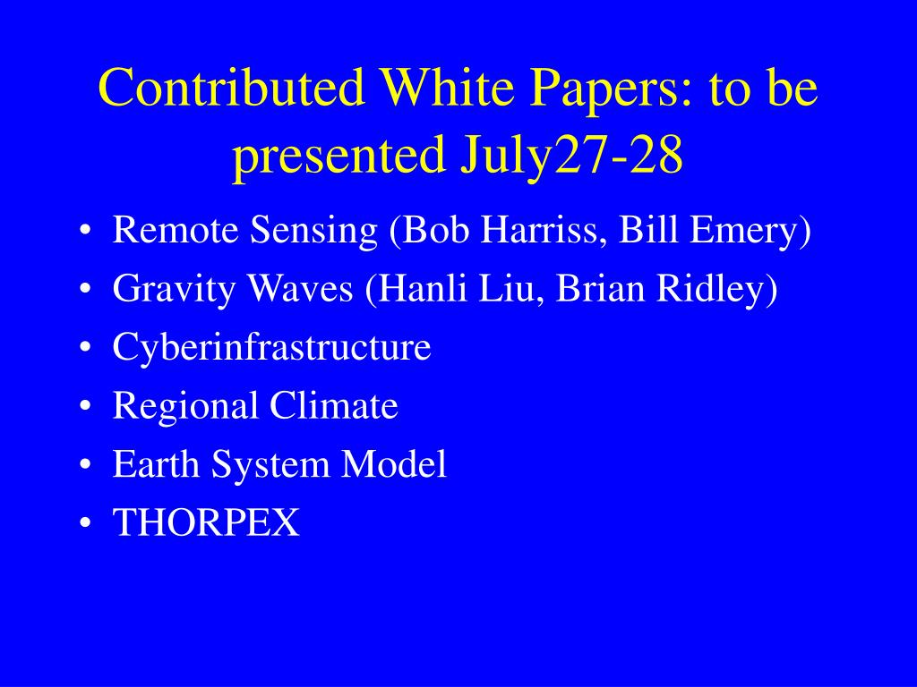 Contributed White Papers: to be presented July27-28
