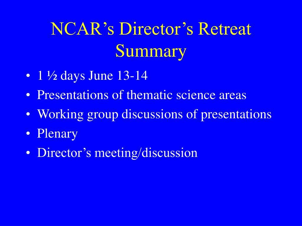 NCAR's Director's Retreat Summary