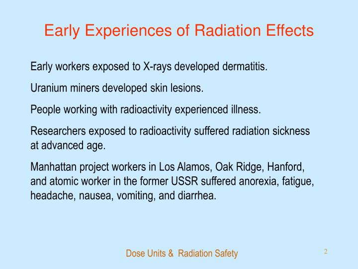 Early experiences of radiation effects