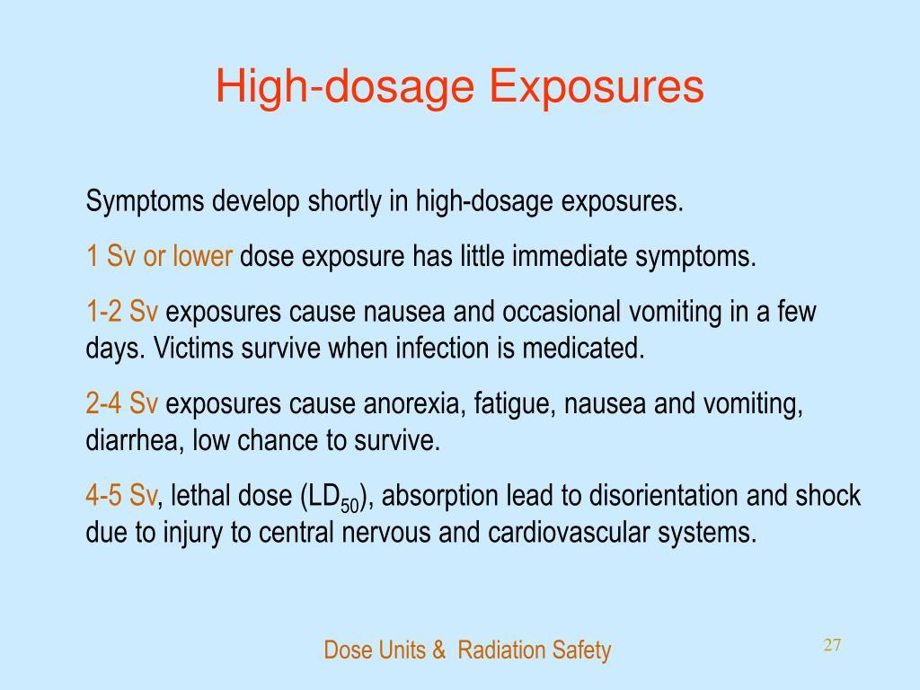 High-dosage Exposures