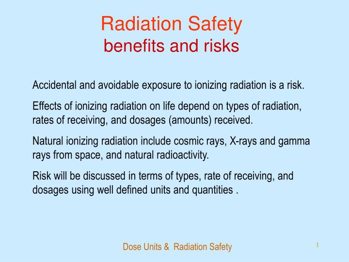 Radiation safety benefits and risks
