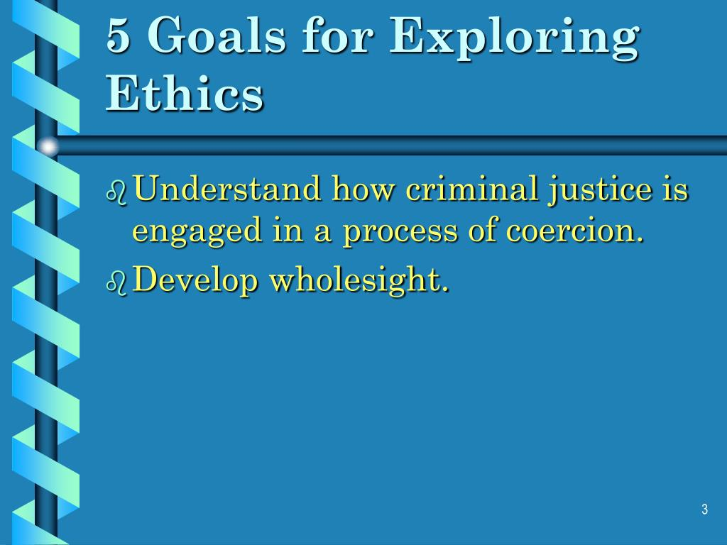 understanding the ethics in criminal justice Ccj-1488 ethics in criminal justice  the primary goal of this course is  for students to recognize and understand the utility of constructing typologies as.