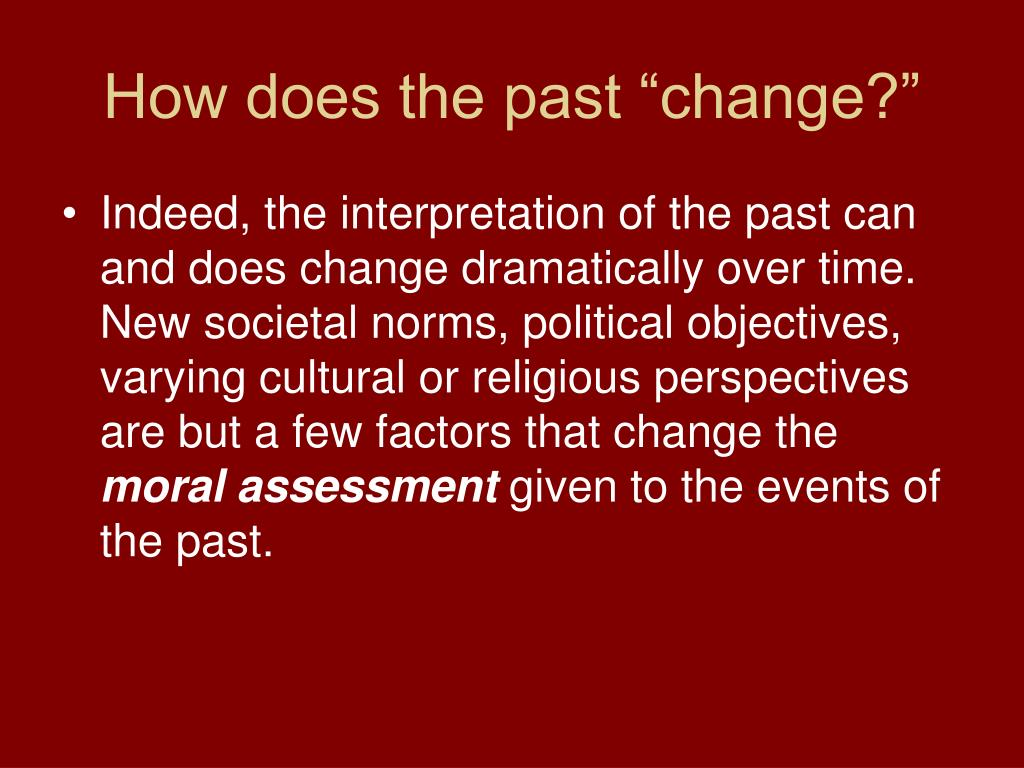 """How does the past """"change?"""""""