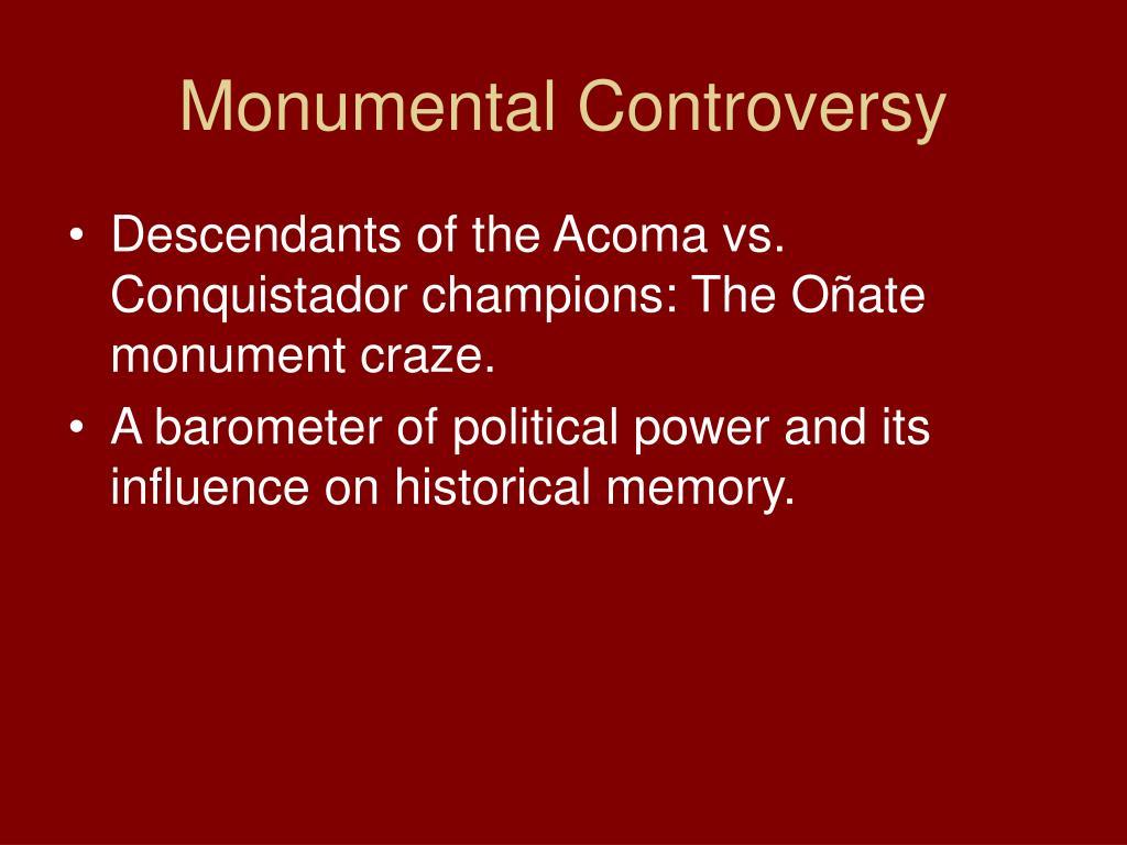 Monumental Controversy