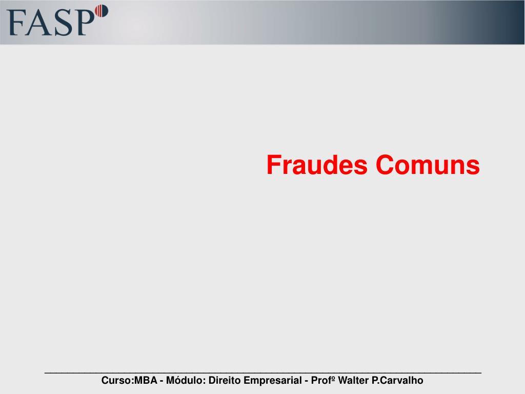 Fraudes Comuns