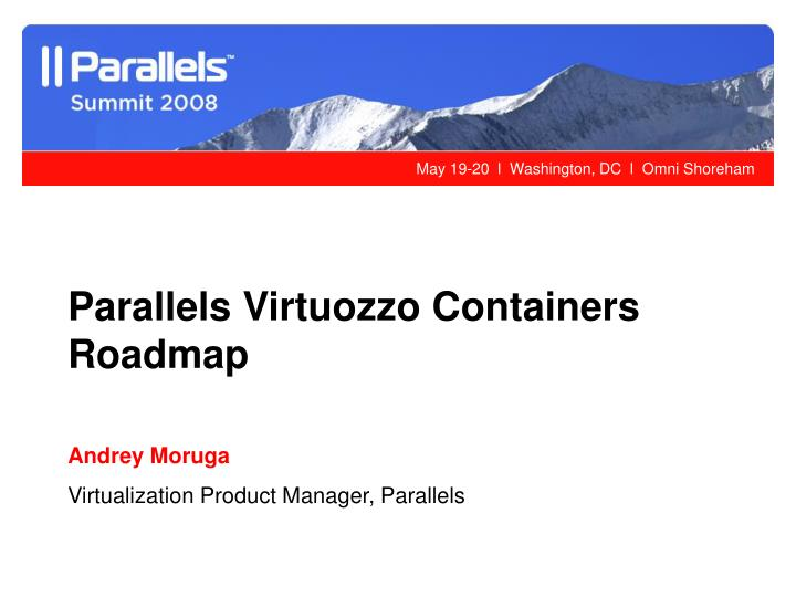 Parallels Virtuozzo Containers Roadmap