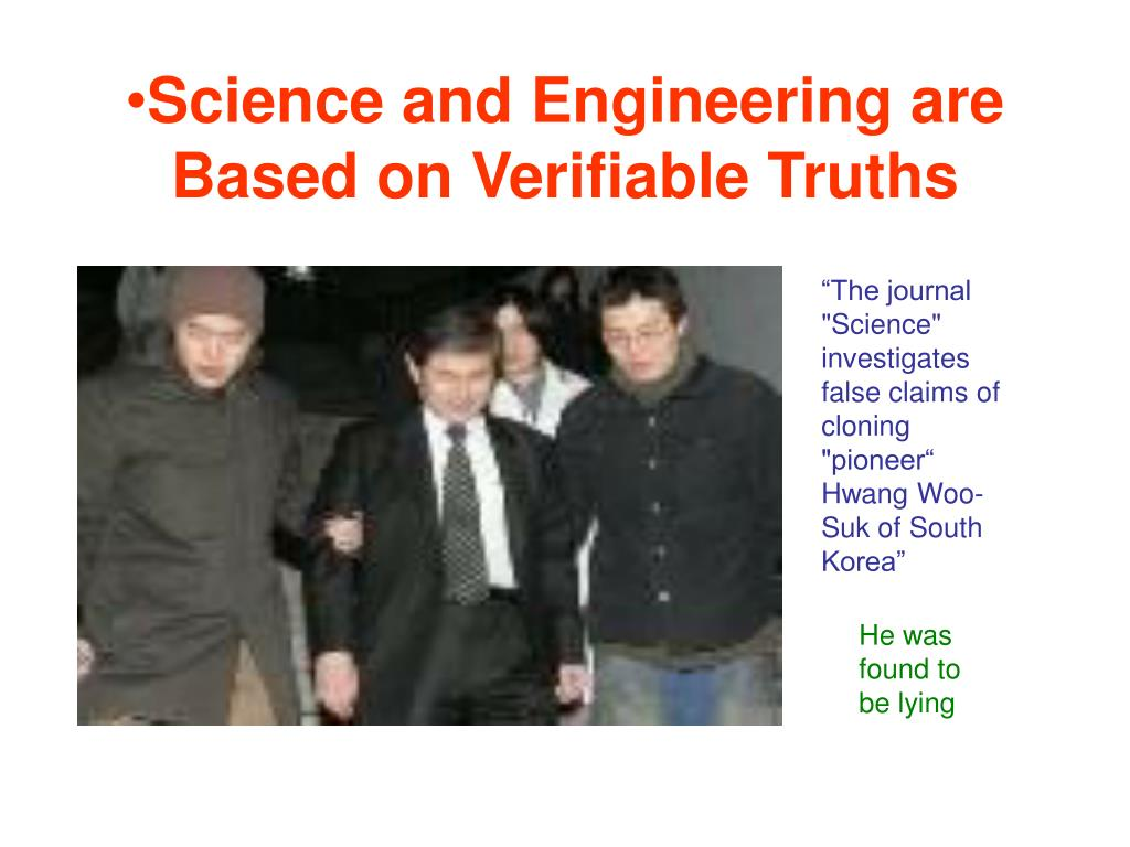 Science and Engineering are Based on Verifiable Truths