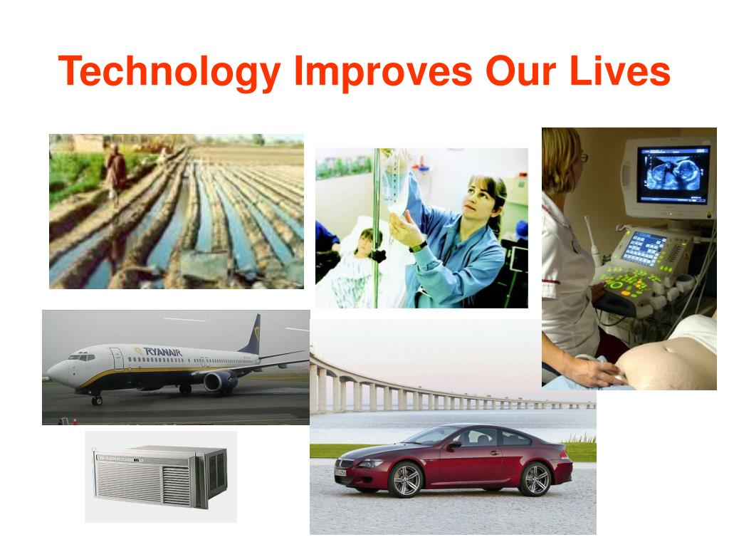 Technology Improves Our Lives