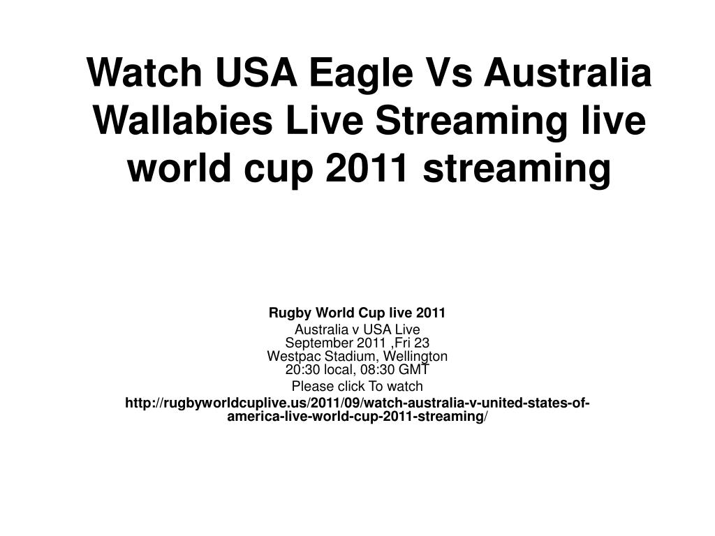 Watch USA Eagle Vs Australia Wallabies Live Streaming live world cup 2011 streaming
