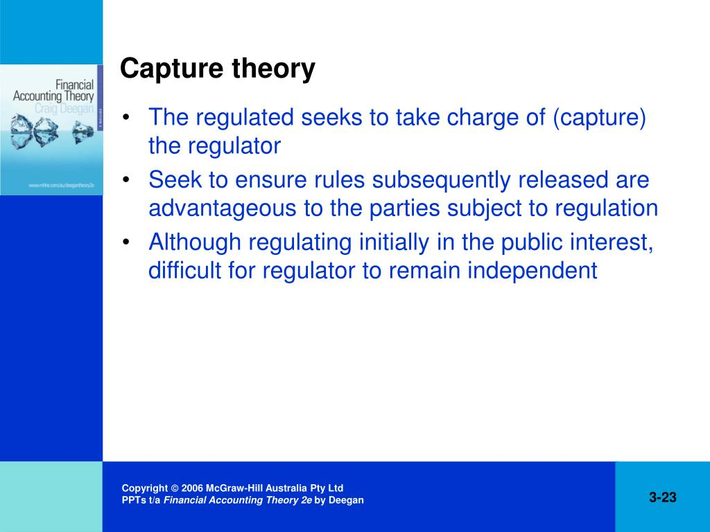 regulatory capture theory Theory for public choice theorists, regulatory capture occurs because groups or individuals with a high-stakes interest in the outcome of policy or regulatory.