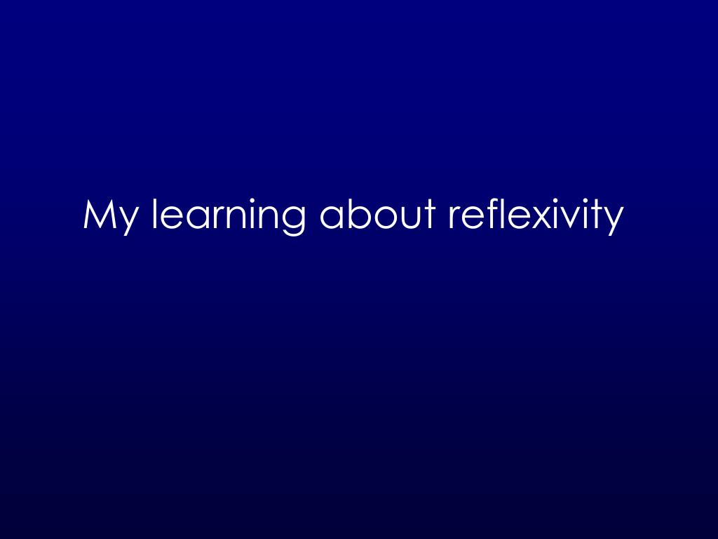 My learning about reflexivity