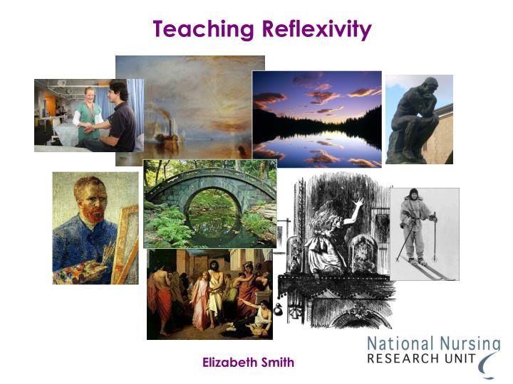 Teaching reflexivity