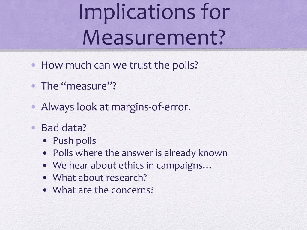 Implications for Measurement?