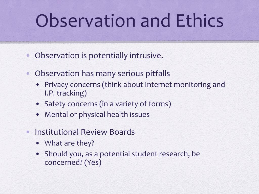 Observation and Ethics