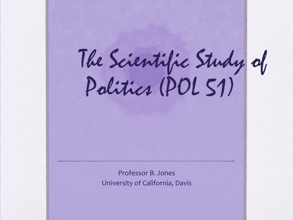 the scientific study of politics pol 51