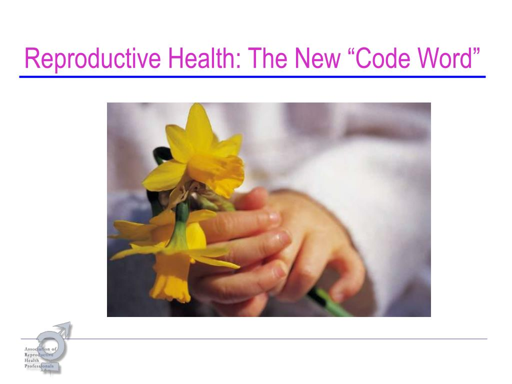 """Reproductive Health: The New """"Code Word"""""""