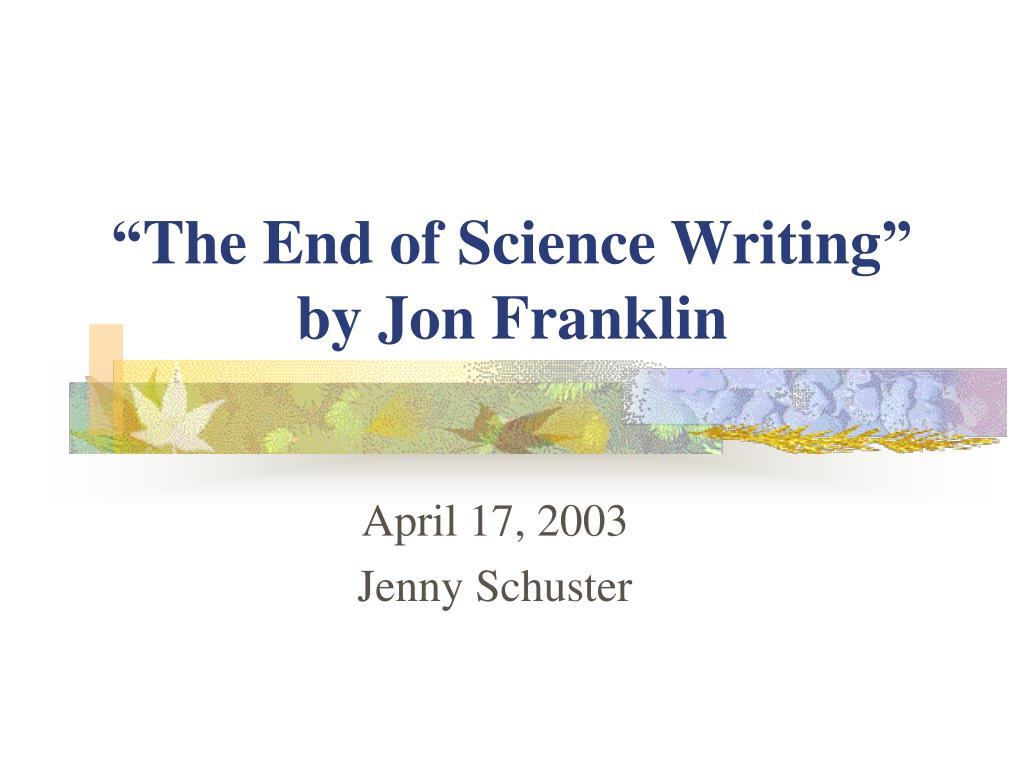 """The End of Science Writing"" by Jon Franklin"