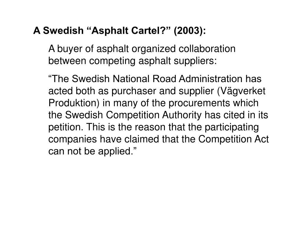 "A Swedish ""Asphalt Cartel?"" (2003):"