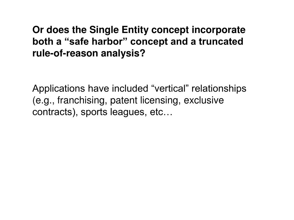 """Or does the Single Entity concept incorporate both a """"safe harbor"""" concept and a truncated rule-of-reason analysis?"""