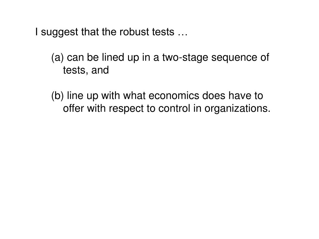 I suggest that the robust tests …