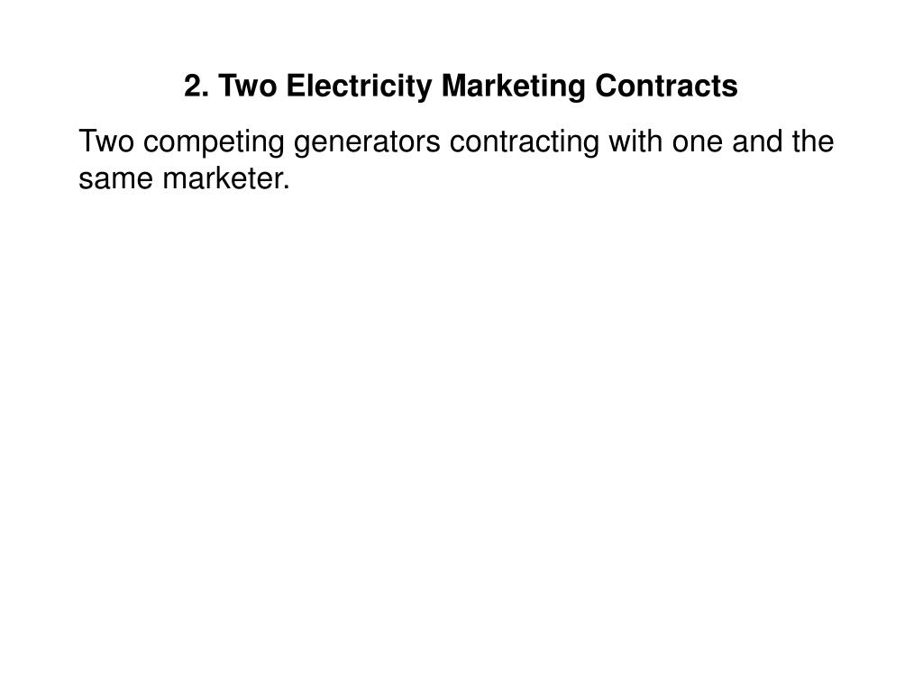 2. Two Electricity Marketing Contracts