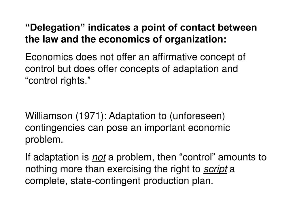 """""""Delegation"""" indicates a point of contact between the law and the economics of organization:"""