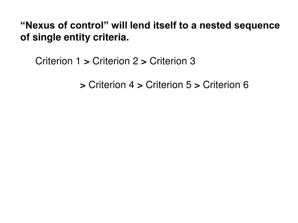 """""""Nexus of control"""" will lend itself to a nested sequence of single entity criteria."""