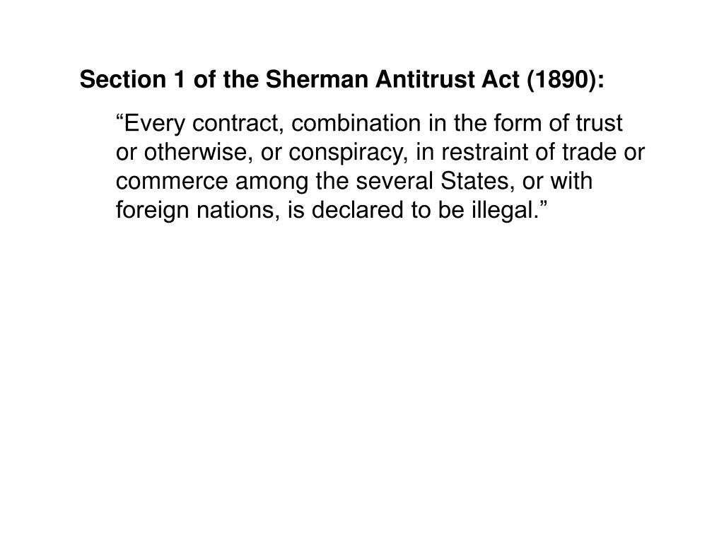 Section 1 of the Sherman Antitrust Act (1890):