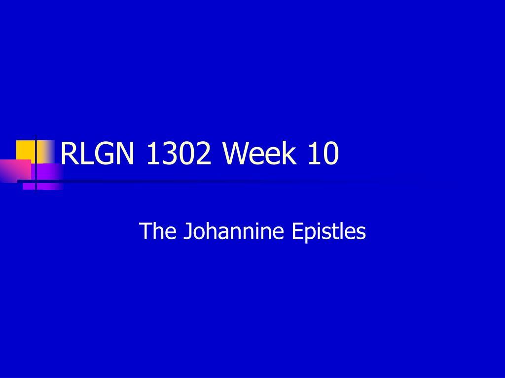 rlgn 1302 week 10
