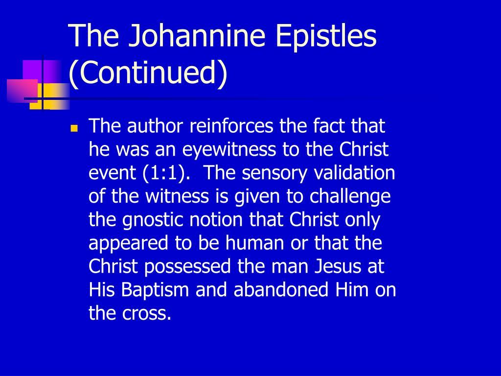 The Johannine Epistles (Continued)