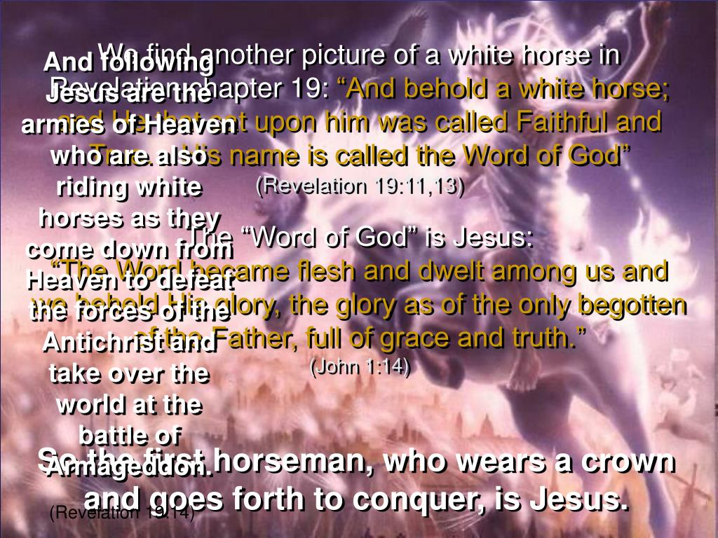 We find another picture of a white horse in Revelation chapter 19: