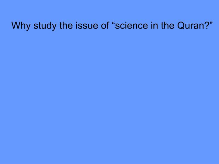 "Why study the issue of ""science in the Quran?"""