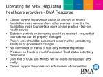 liberating the nhs regulating healthcare providers bma response