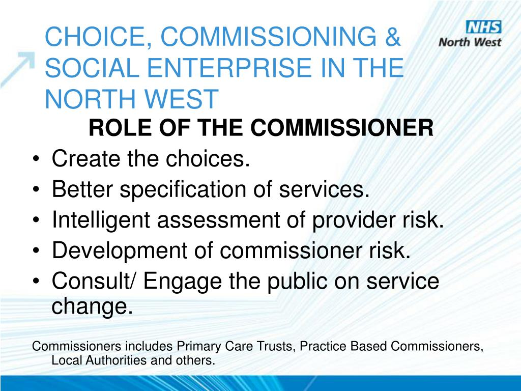CHOICE, COMMISSIONING & SOCIAL ENTERPRISE IN THE NORTH WEST