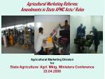 agricultural marketing reforms amendments in state apmc acts rules