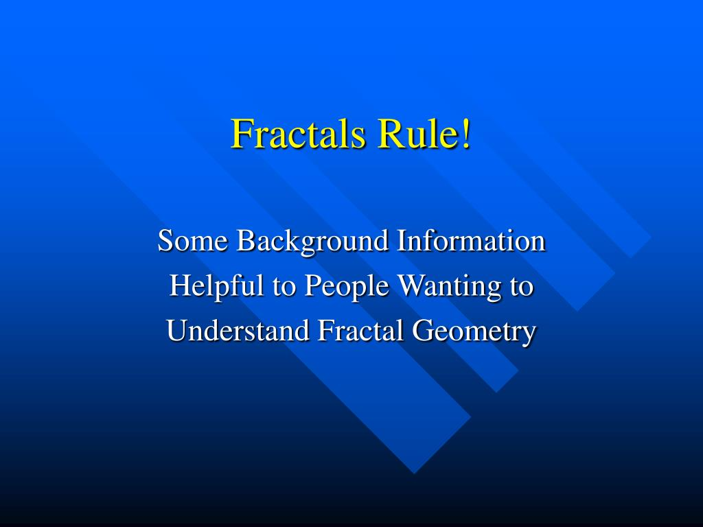 fractals rule