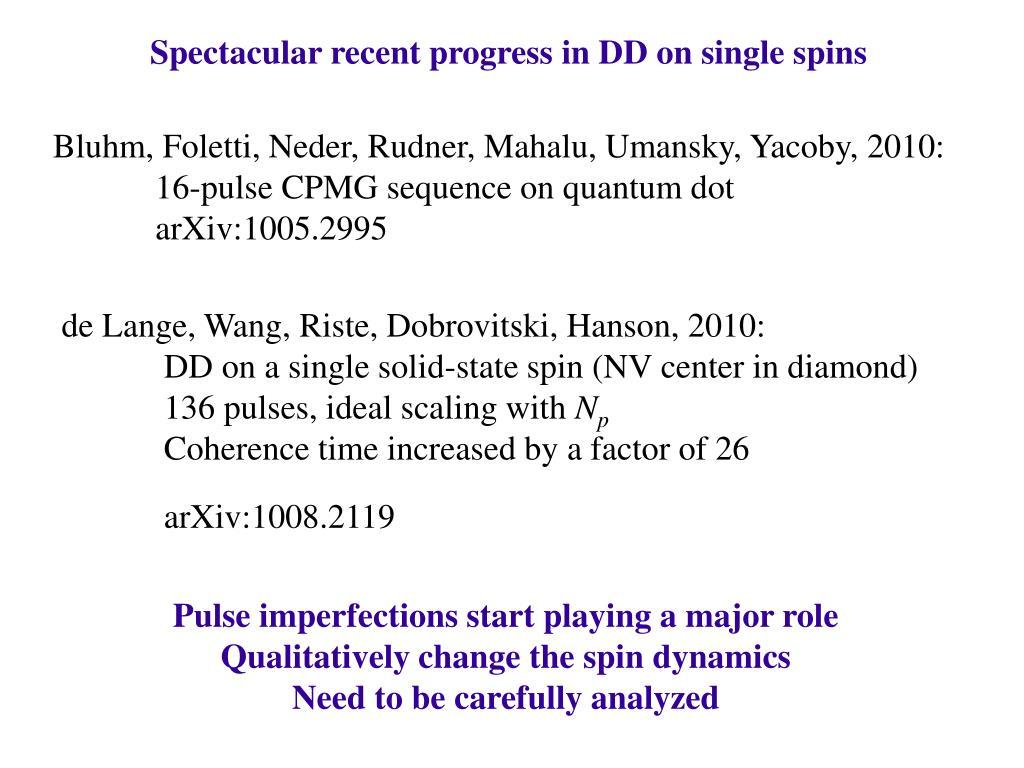 Spectacular recent progress in DD on single spins