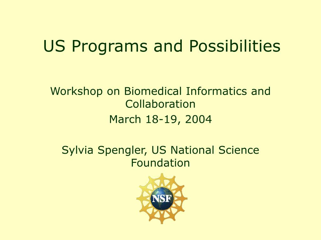 US Programs and Possibilities