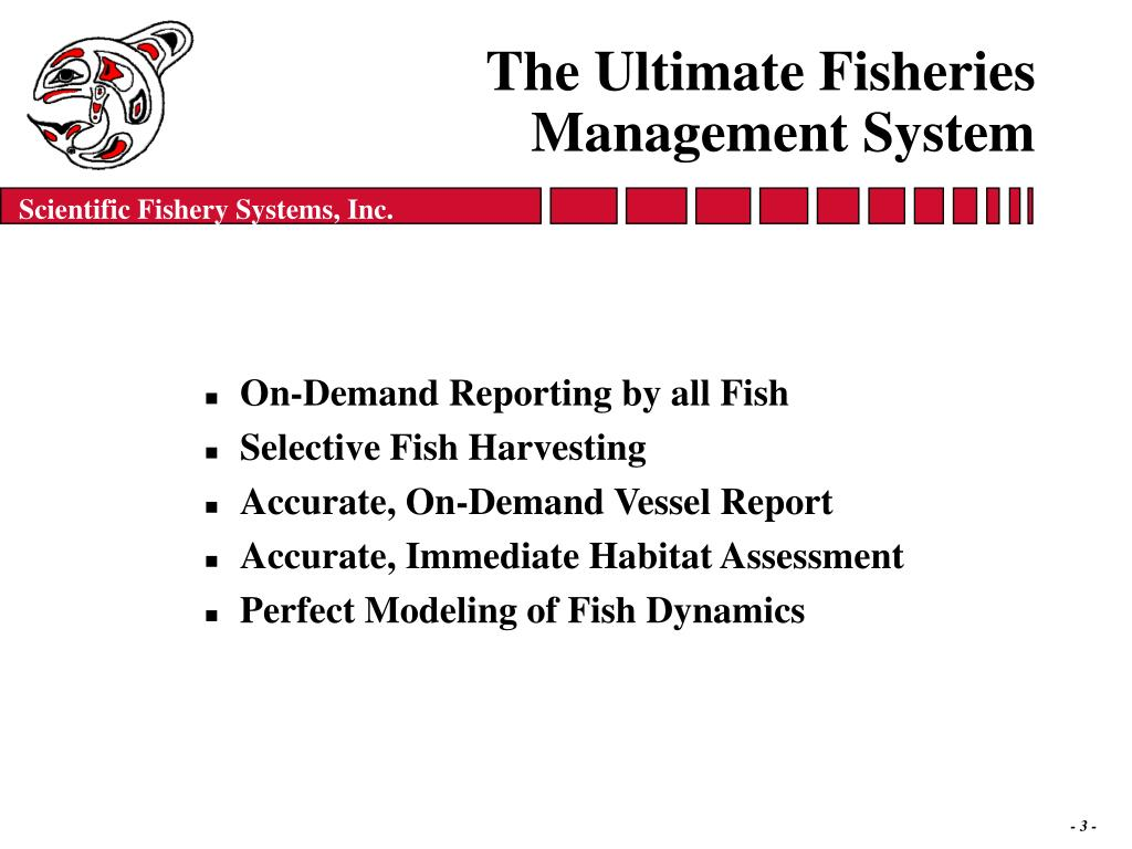 The Ultimate Fisheries Management System