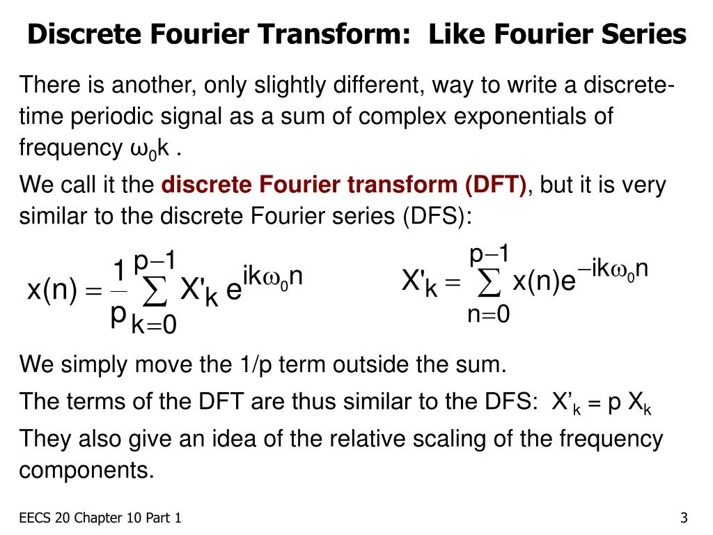 Discrete Fourier Transform:  Like Fourier Series