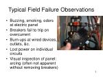 typical field failure observations