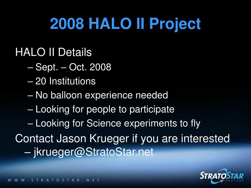 2008 HALO II Project