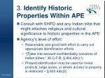 3 identify historic properties within ape